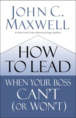 How to Lead When Your Boss Can