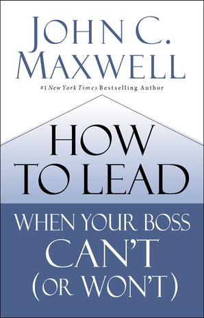 How to Lead When Your Boss Can't (or Won't) book image