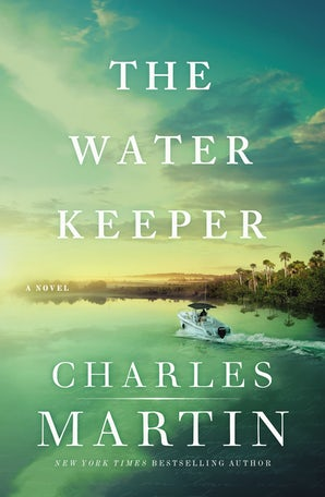 The Water Keeper Hardcover  by Charles Martin