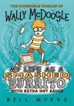 My Life as a Smashed Burrito with Extra Hot Sauce