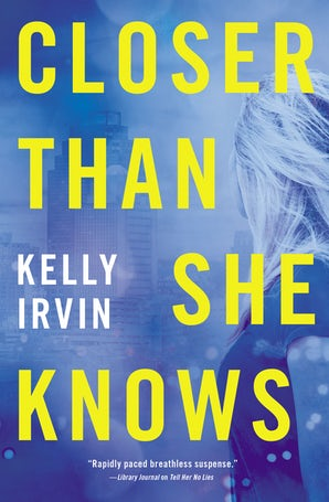 Closer Than She Knows Paperback  by Kelly Irvin