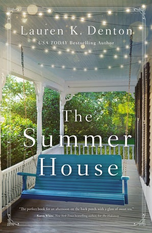 The Summer House Hardcover  by Lauren K. Denton