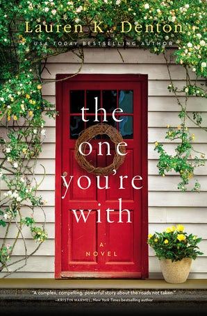 The One You're With Paperback  by Lauren K. Denton