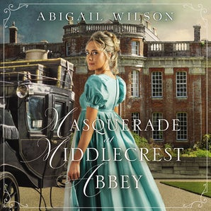 Masquerade at Middlecrest Abbey Downloadable audio file UBR by Abigail Wilson
