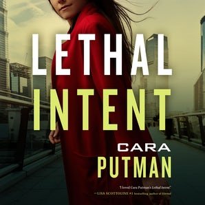 Lethal Intent Downloadable audio file UBR by Cara C. Putman
