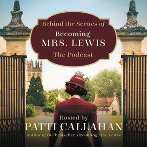 Behind the Scenes of Becoming Mrs. Lewis Downloadable audio file UBR by Patti Callahan