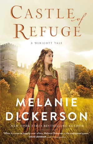 Castle of Refuge Hardcover  by Melanie Dickerson