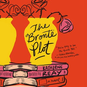 The Brontë Plot Downloadable audio file UBR by Katherine Reay