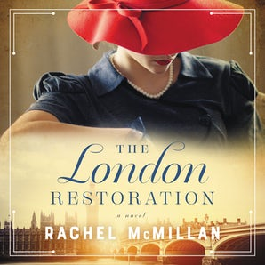 The London Restoration Downloadable audio file UBR by Rachel McMillan