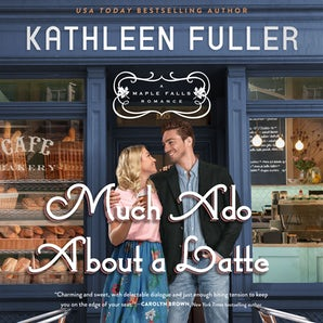 Much Ado About a Latte Downloadable audio file UBR by Kathleen Fuller