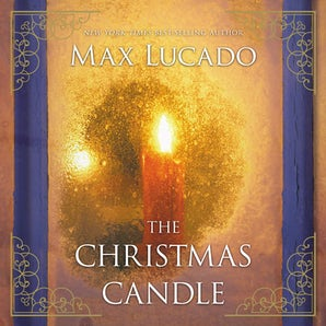 The Christmas Candle Downloadable audio file UBR by Max Lucado