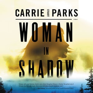 Woman in Shadow Downloadable audio file UBR by Carrie Stuart Parks