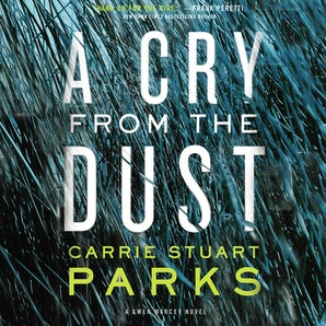 A Cry from the Dust Downloadable audio file UBR by Carrie Stuart Parks