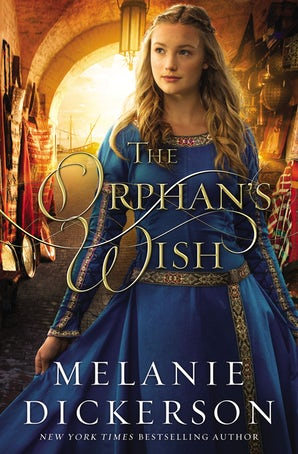 The Orphan's Wish Paperback  by Melanie Dickerson
