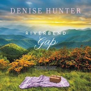 Riverbend Gap Downloadable audio file UBR by Denise Hunter