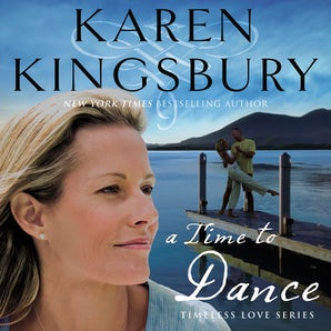 A Time to Dance Downloadable audio file UBR by Karen Kingsbury