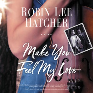 Make You Feel My Love Downloadable audio file UBR by Robin Lee Hatcher