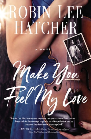 Make You Feel My Love Paperback  by Robin Lee Hatcher