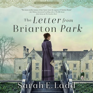 The Letter from Briarton Park Downloadable audio file UBR by Sarah E. Ladd