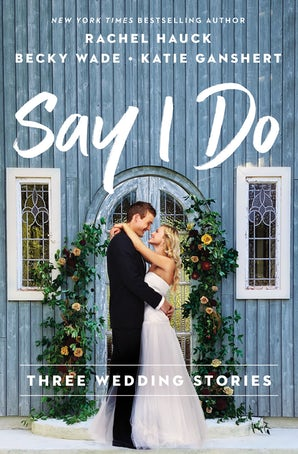 Say I Do Paperback  by Rachel Hauck