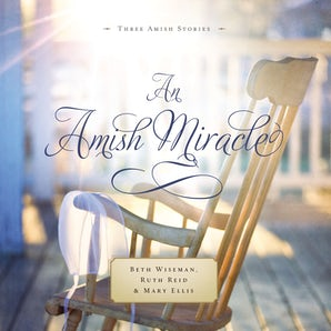 An Amish Miracle Downloadable audio file UBR by Beth Wiseman