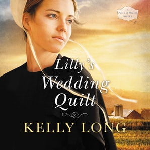 Lilly's Wedding Quilt Downloadable audio file UBR by Kelly Long