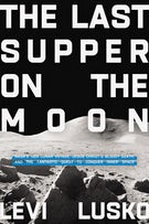 The Last Supper on the Moon