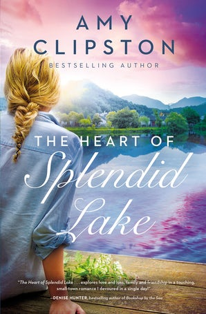 The Heart of Splendid Lake Paperback  by Amy Clipston