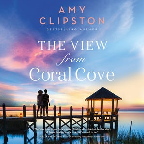 The View from Coral Cove Downloadable audio file UBR by Amy Clipston