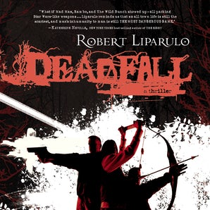 Deadfall Downloadable audio file UBR by Robert Liparulo