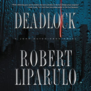 Deadlock Downloadable audio file  by Robert Liparulo
