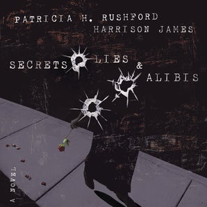 Secrets, Lies and   Alibis Downloadable audio file UBR by Patricia H. Rushford
