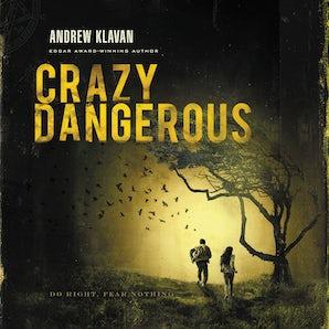 Crazy Dangerous Downloadable audio file UBR by Andrew Klavan