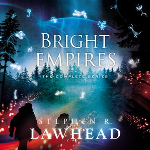 The Bright Empires Series Downloadable audio file UBR by Stephen Lawhead