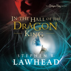 In the Hall of the Dragon King Downloadable audio file UBR by Stephen Lawhead
