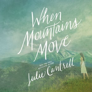 When Mountains Move Downloadable audio file UBR by Julie Cantrell