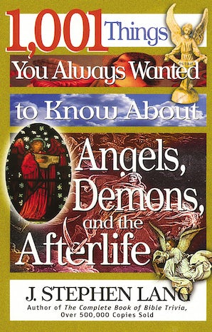 1,001 Things You Always Wanted to Know About Angels, Demons, and the Afterlife book image