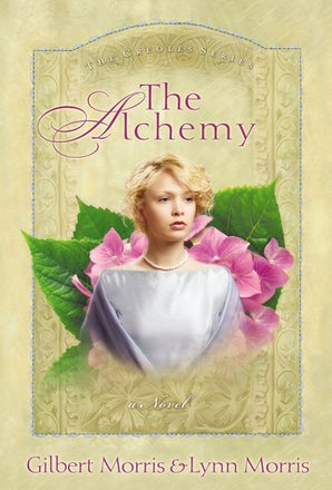 The Alchemy Paperback  by Gilbert Morris