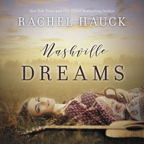 Nashville Dreams Downloadable audio file UBR by Rachel Hauck