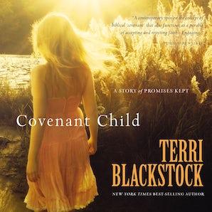Covenant Child Downloadable audio file UBR by Terri Blackstock