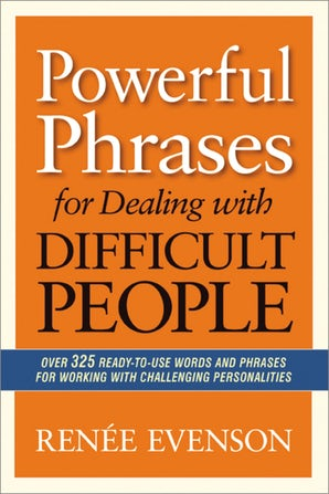 Powerful Phrases for Dealing with Difficult People book image
