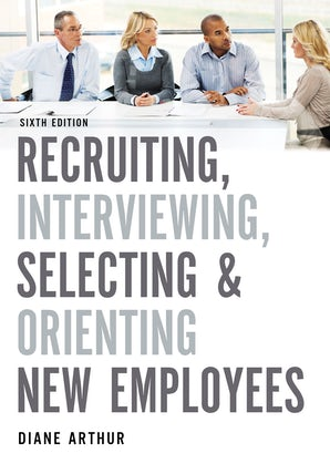 Recruiting, Interviewing, Selecting, and Orienting New Employees book image