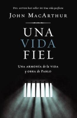 Una vida fiel (One Faithful Life, Spanish Edition)