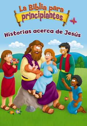 La Biblia para principiantes - Historias acerca de Jesús book image