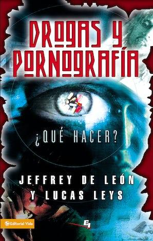 Drogas y pornografía eBook DGO by Jeffrey D. De León