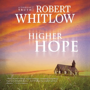 Higher Hope Downloadable audio file UBR by Robert Whitlow