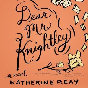 Dear Mr. Knightley Downloadable audio file UBR by Katherine Reay