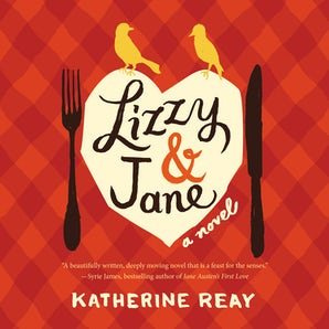 Lizzy and   Jane Downloadable audio file UBR by Katherine Reay