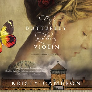 The Butterfly and the Violin Downloadable audio file UBR by Kristy Cambron