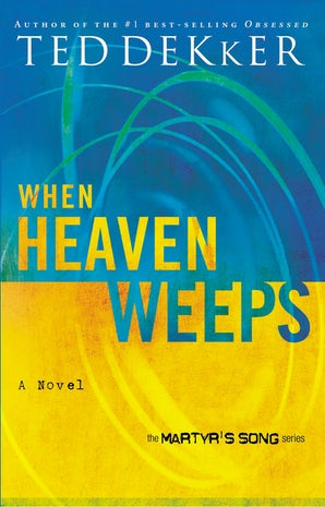When Heaven Weeps Paperback  by Ted Dekker
